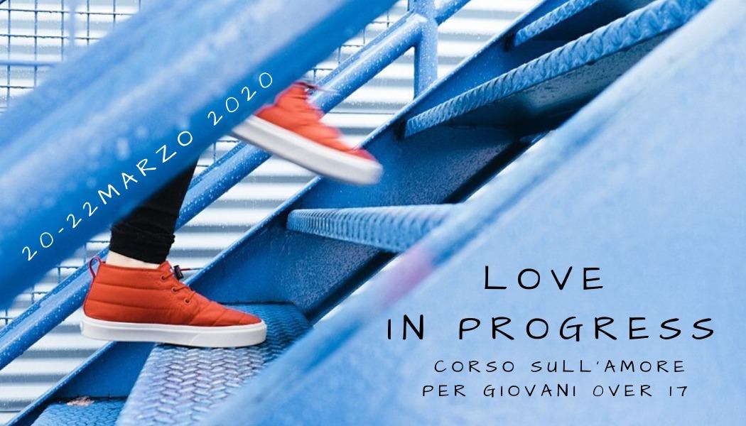 20-22 marzo 2020: CORSO LOVE IN PROGRESS